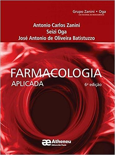 Farmacologia Aplicada: Antonio Carlos Zanini: 9788538807957: Amazon.com: Books
