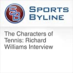 The Characters of Tennis: Richard Williams Interview | Ron Barr