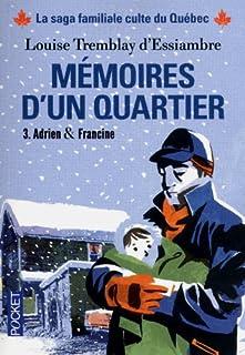 Mémoires d'un quartier : chroniques familiales made in Montréal 03 : Adrien et Francine