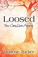 Loosed: You Can Live Again
