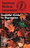 The American Medical Association Essential Guide to Depression