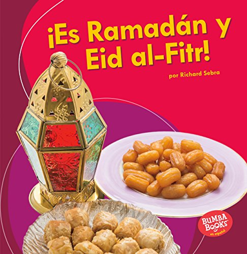 ¡es Ramadán Y Eid Al-Fitr! (It's Ramadan and Eid Al-Fitr!)