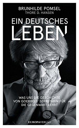 ein-deutsches-leben-was-uns-die-geschichte-von-goebbels-sekretrin-fr-die-gegenwart-lehrt