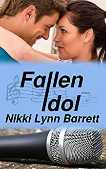 Fallen Idol (Love and Music in Texas Book 4) by [Barrett, Nikki Lynn]