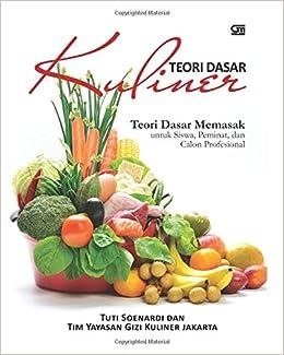 Teori Dasar Kuliner Indonesian Edition Tuti Soenardi