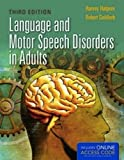 Language and Motor Speech Disorders in Adults, Harvey Halpern and Robert Goldfarb, 1449652670