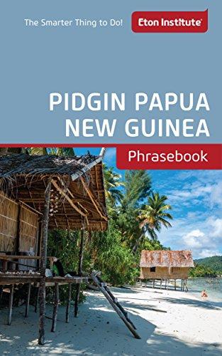 Pidgin_Papua_New_Guinea Phrasebook (Eton Institute - Language Phrasebooks)