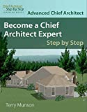 Advanced Chief Architect : Become a Chief Architect X6 Expert, Munson, 0692317880
