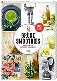 Grüne Smoothies: Einfach mixen, genießen, wohlfühlen