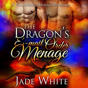 The Dragon's E-Mail Order Menage Audiobook