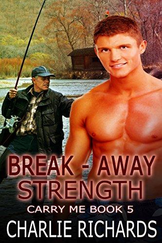 Break-Away Strength (Carry Me Book 5) ()