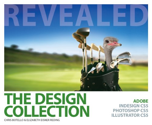 Bundle: The Design Collection Revealed: Adobe InDesign CS5, Photoshop CS5 and Illustrator CS5 + Media Arts & Design CourseMate with eBook Printed Access Card