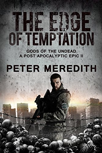 The Edge of Temptation: Gods of the Undead 2 A Post-Apocalyptic Epic by [Meredith, Peter]
