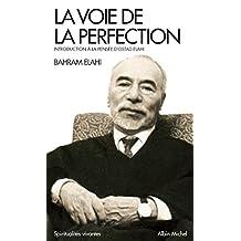 La Voie de la perfection : Introduction à la pensée d'Ostad Elahi (French Edition)