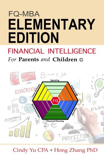 Financial Intelligence for Parents and Children: Elementary Edition (FIFPAC FQ-MBA)