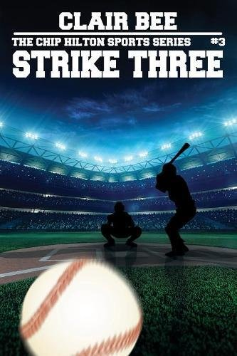 Strike Three (The Chip Hilton Sports Series)