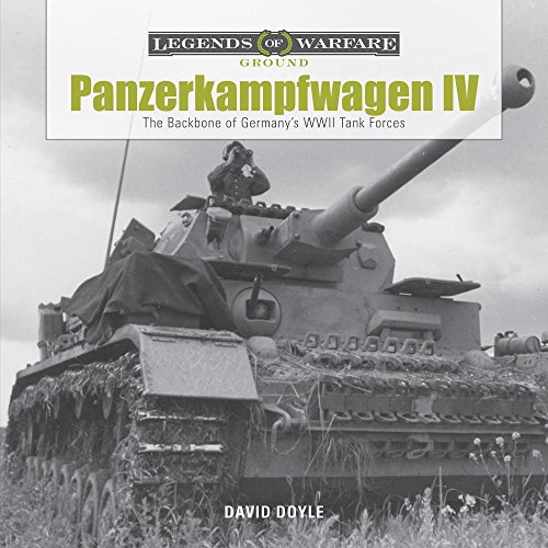 Panzerkampfwagen IV: The Backbone of Germanys WWII Tank Forces (Legends of Warfare: Ground Forces)