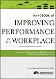 Handbook of Improving Performance in the Workplace, The Handbook of Selecting and Implementing Performance Interventions: Volume 2