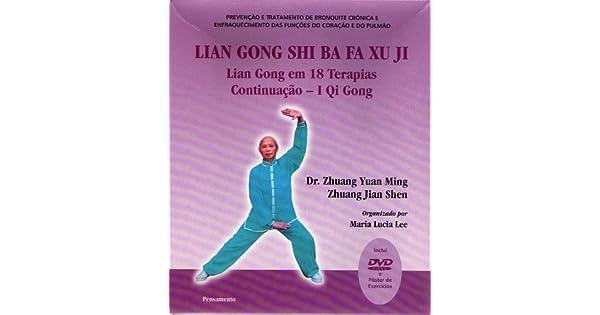 Lian Gong Shi Ba Fa Xu Ji Continuação I Qi Gong - 9788531513961 ...