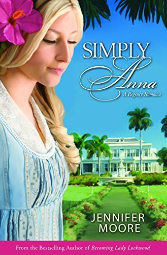 Simply Anna (Regency Romance) by Jennifer Moore (2015-09-05)