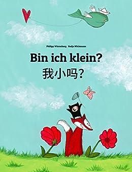 Bin ich klein? 我小吗?: Kinderbuch Deutsch-Chinesisch [vereinfacht] (zweisprachig/bilingual) (Weltkinderbuch 69) (German Edition) by [Winterberg, Philipp]