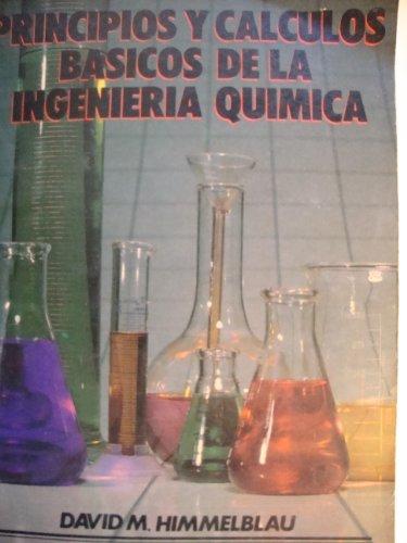 Principios Y Calculos Basicos De La Ingenieria Quimica