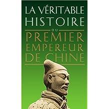 La Véritable Histoire du premier empereur de Chine (La Véritable Histoire de... t. 8) (French Edition)