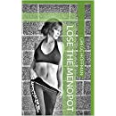 Lose the Menopot: An effective, time efficient diet and exercise program to regain your hour glass shape and youthful vigor