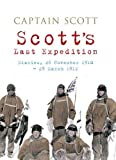 Scott's Last Expedition: Diaries, 26 November 1910-29 March 1912