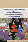 img - for Superstition as Ideology in Iranian Politics: From Majlesi to Ahmadinejad (Cambridge Middle East Studies) book / textbook / text book