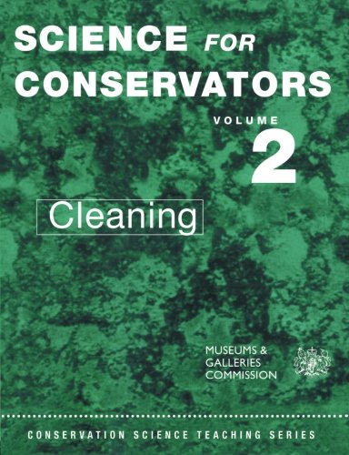 Science for Conservators, Vol. 2: Cleaning (Conservation Science Teaching Series)