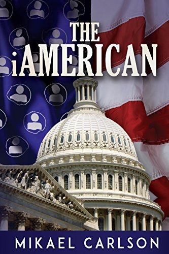 The iAmerican (The Michael Bennit Series Book 4) by [Carlson, Mikael]