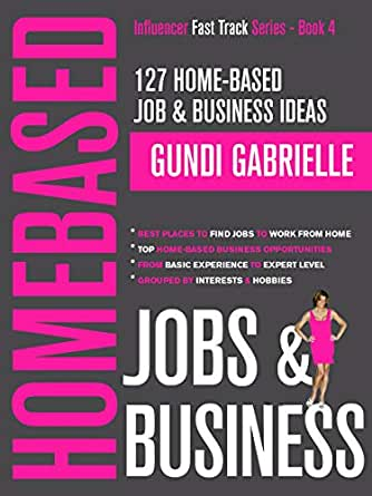 127 Home Based Job Business Ideas Best Places To Find Jobs To Work From Home Top Home Based Business Opportunities Grouped By Interests