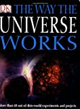 The Way the Universe Works, Robin Kerrod and Giles Sparrow, 0756619513