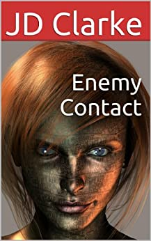 Enemy Contact (Contact Series Book 2) by [Clarke, JD, Hocker, Gary]
