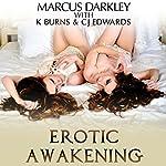 Erotic Awakening | Marcus Darkley,Kelsey Burns,C J Edwards