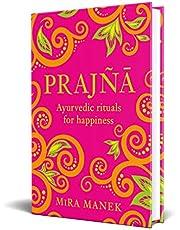 Prajna: Ayurvedic Rituals For Happiness