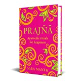 Prajña: Ayurvedic Rituals For Happiness