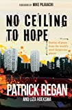 No Ceiling to Hope, Patrick Regan and Liza Hoeksma, 0857212222