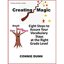 Creating Magic: Eight Steps to Assure Your Vocabulary Stays at the Right Grade Level