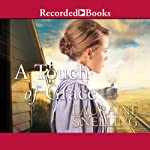 A Touch of Grace: Daughters of Blessing, Book 3   Lauraine Snelling