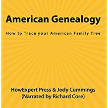American Genealogy: How to Trace your American Family Tree