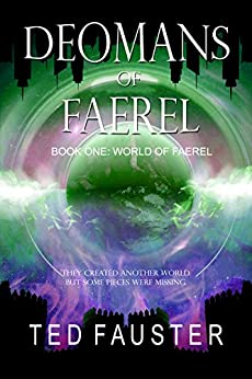 Deomans of Faerel: Contemporary Fantasy (World of Faerel Book 1) by [Fauster, Ted]