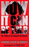 Now it can be told; the story of the Manhattan project. by Leslie R. Groves front cover