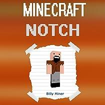 MINECRAFT: NOTCH: STORY ABOUT THE MINECRAFT NOTCH