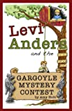 Levi Anders and the Gargoyle Mystery Contest, Amy Holt, 1940879051
