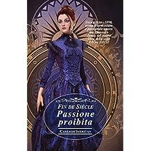 Fin de Siècle. Passione proibita (Italian Edition)