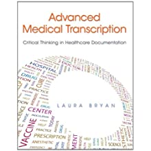 Advanced Medical Transcription: Critical Thinking in Healthcare Documentation