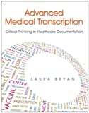 img - for Advanced Medical Transcription: Critical Thinking in Healthcare Documentation book / textbook / text book
