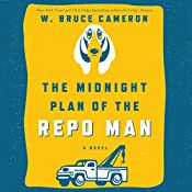 The Midnight Plan of the Repo Man: Book 1 of the Repo Man Series | W. Bruce Cameron